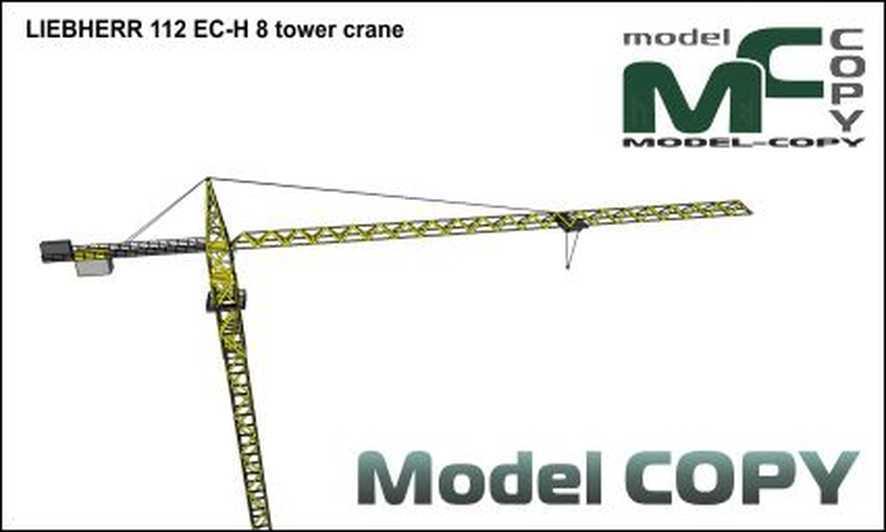 LIEBHERR 112 EC-H 8 tower crane - 3D Model