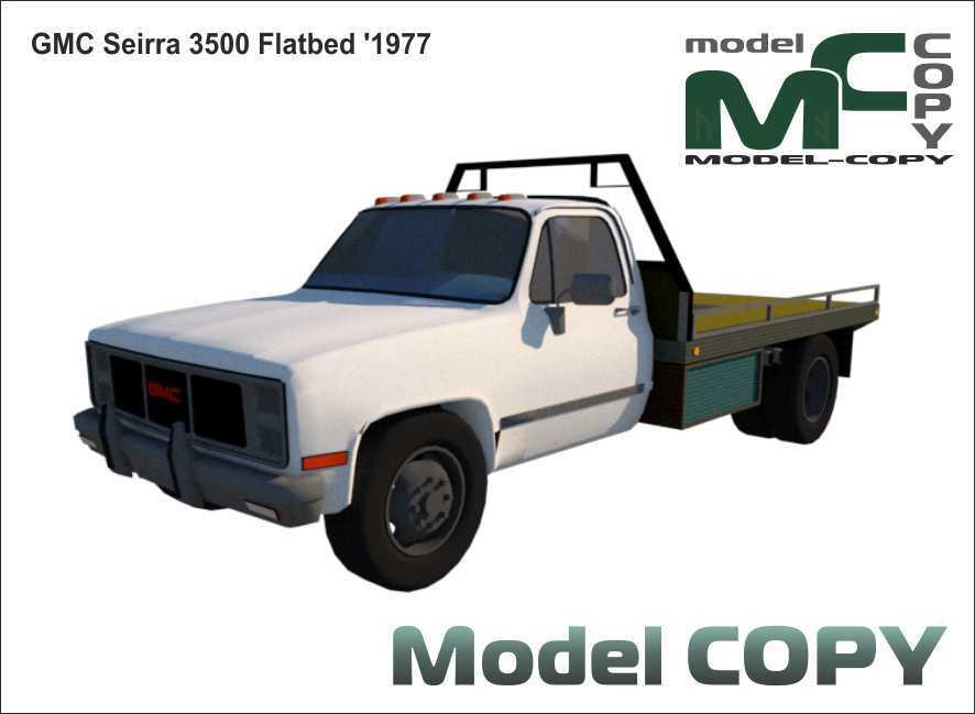 GMC Seirra 3500 Flatbed '1977 - 3D Model
